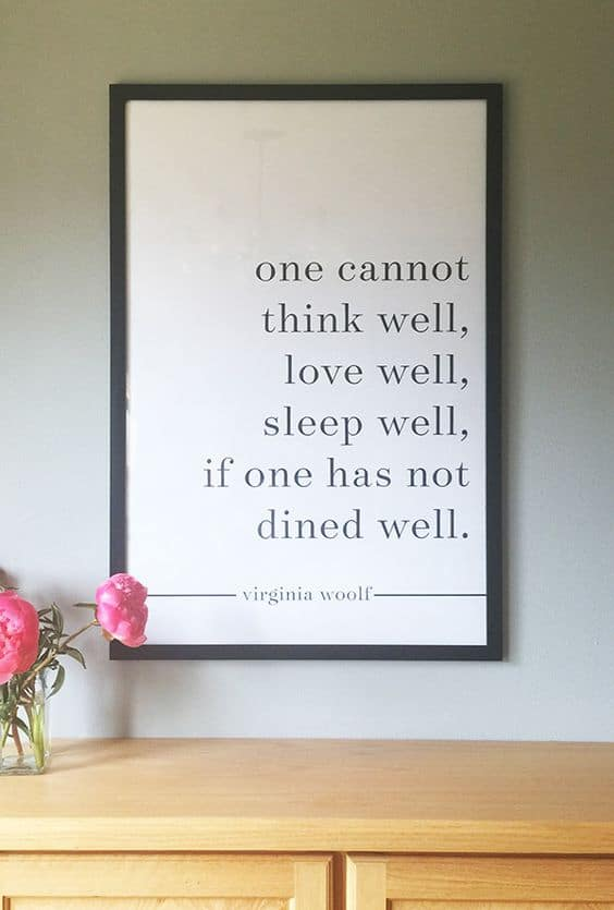 One cannot think well, love well, sleep well, if one has not dined well - חדר משלך, בלוג עיצוב פנים, שירית דרמן